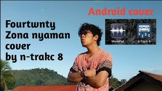 Download Fourtwnty Zona nyaman cover by n track 8 android