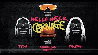 Carnage ft. Tyga, OhGeesy (Shoreline Mafia) & Takeoff - Hella Neck (Lyric Video)