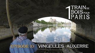 Episode 10 : Vincelles et Auxerre