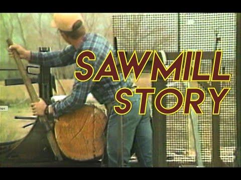 A Sawmill Story