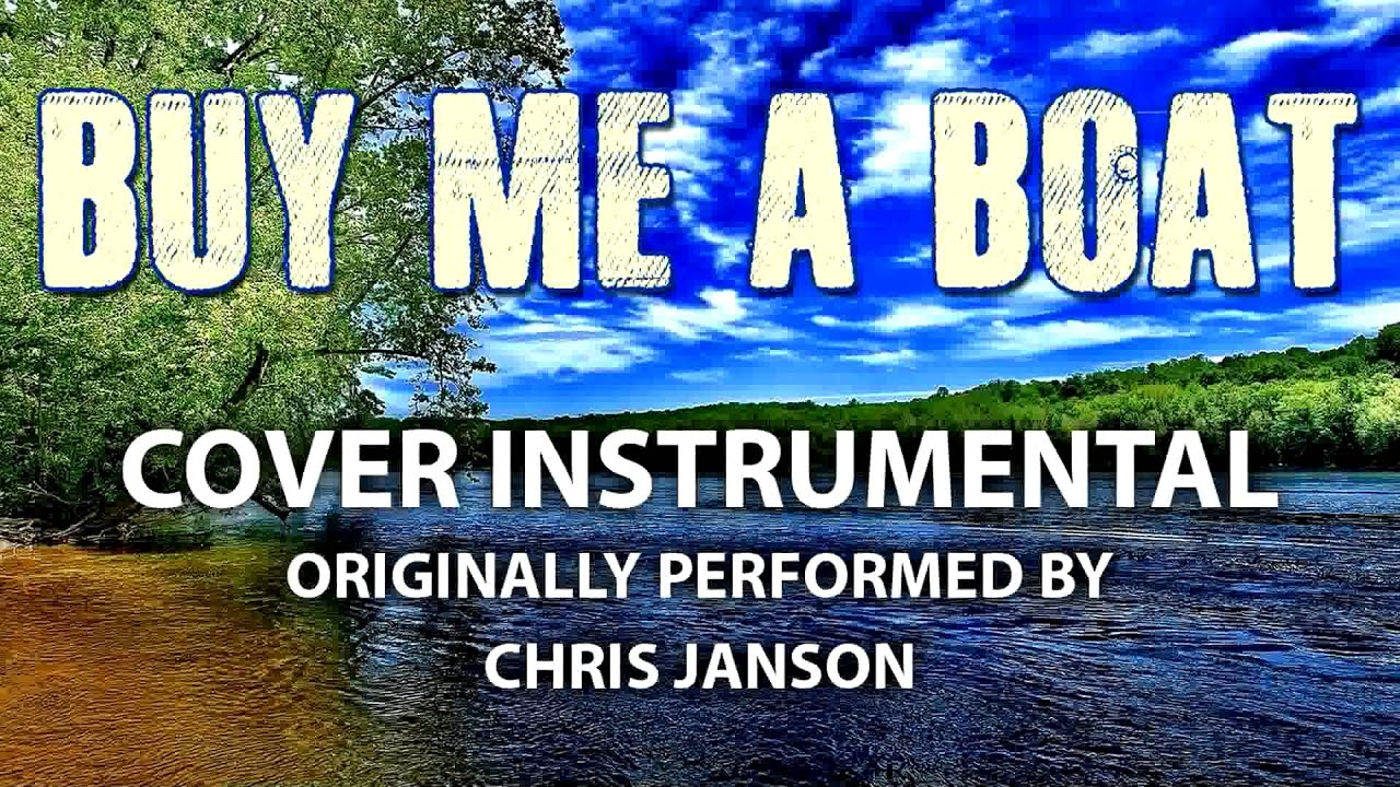 Buy Me A Boat Cover Instrumental In The Style Of Chris Janson Youtube