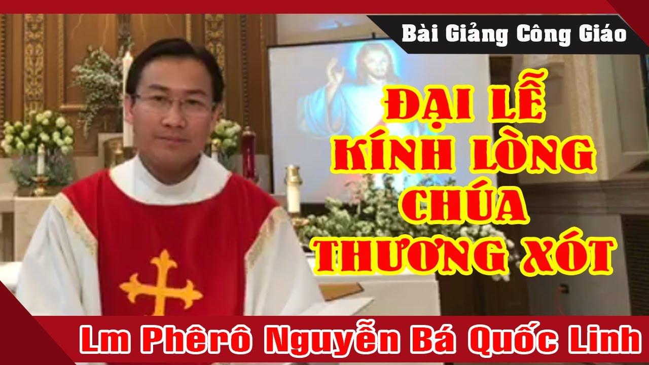 Đại Lễ Lòng Chúa Thương Xót -Bài Giảng Ý Nghĩa Của Lm Phêrô Nguyễn Bá Quốc Linh