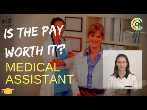 Become A Medical Assistant: Is The Pay Worth It?