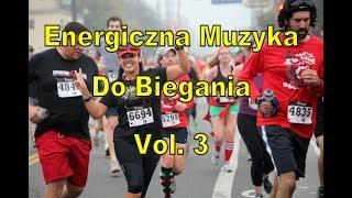 Energiczna muzyka do biegania 2018 Vol. 3 Music for Running