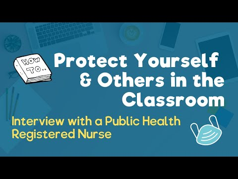 Learn How to Protect Yourself from COVID-19 in the Classroom: Advice from a Health Care Professional