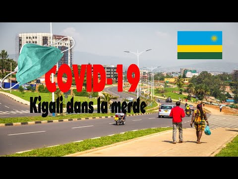 Le Rwanda Face à COVID-19, Kigali Dans La Merde - VLOG #22