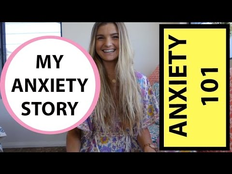 ANXIETY 101 & MY ANXIETY
