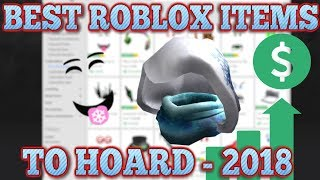 Best Roblox Limiteds to Hoard! Guide - 2018! (ROBLOX TRADING)