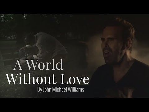 A World Without Love by John Michael Williams JMW