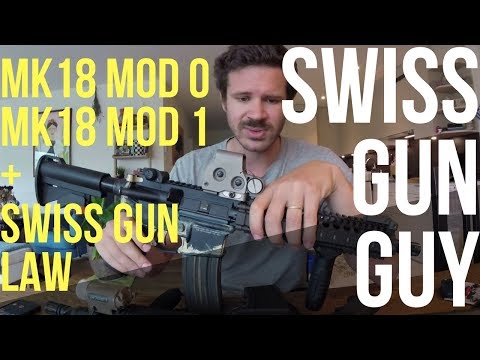 MK18 review & Swiss Gun Law Update