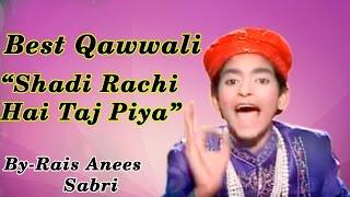 Best Qawwali || Shaadi Rachi Hai Taj Piya || Kaliyar Se Sabir Aaye || Rais Anis Sabri || HD 720p