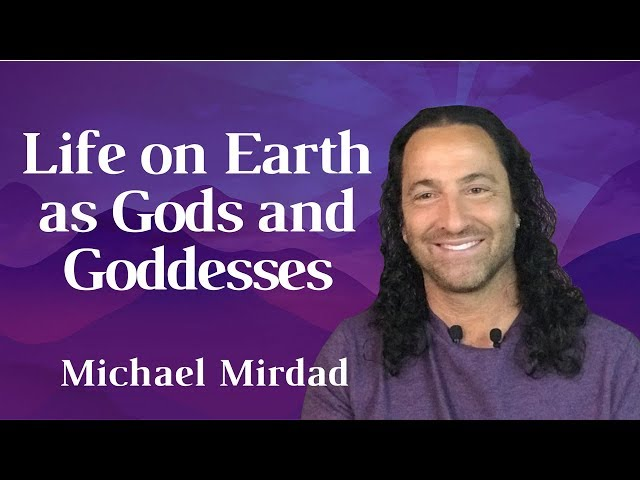 Life on Earth as Gods and Goddesses