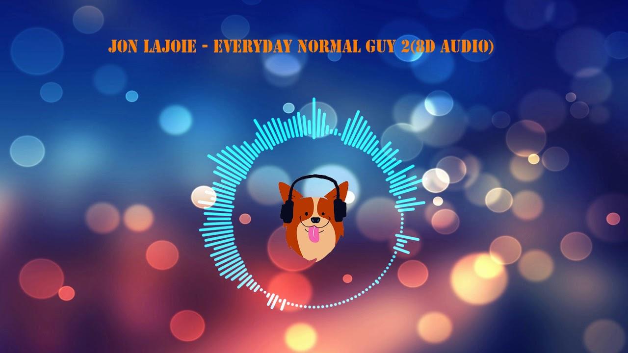 Jon Lajoie - Everyday Normal Guy 2(8D AUDIO) - YouTube