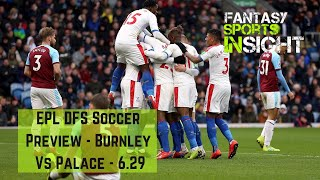 Epl Dfs Soccer Preview - Burnley Vs Crystal Palace - 6.29
