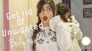 How to get rid of unwanted body hair!? | Anushae Says