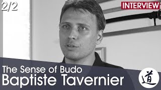 Baptiste Tavernier - Jukendo, Budo & The Relevance of Martial Arts Today [Interview Part 2/2]