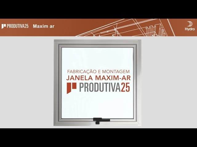 HYDRO Produtiva25 - Janela MAXIM AR