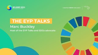 The EYP Talks | A Global Vision for Humanity: The SDG's - Marc Buckley