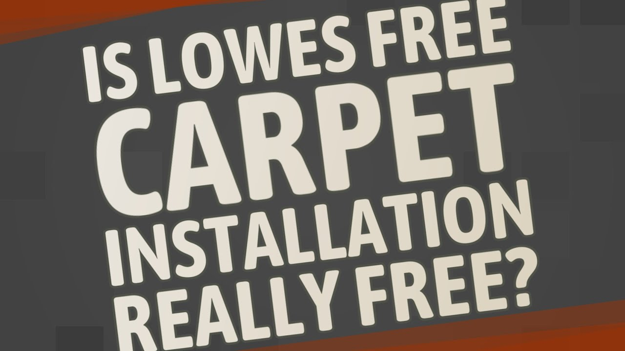 Is Lowes Free Carpet Installation Really Free Youtube