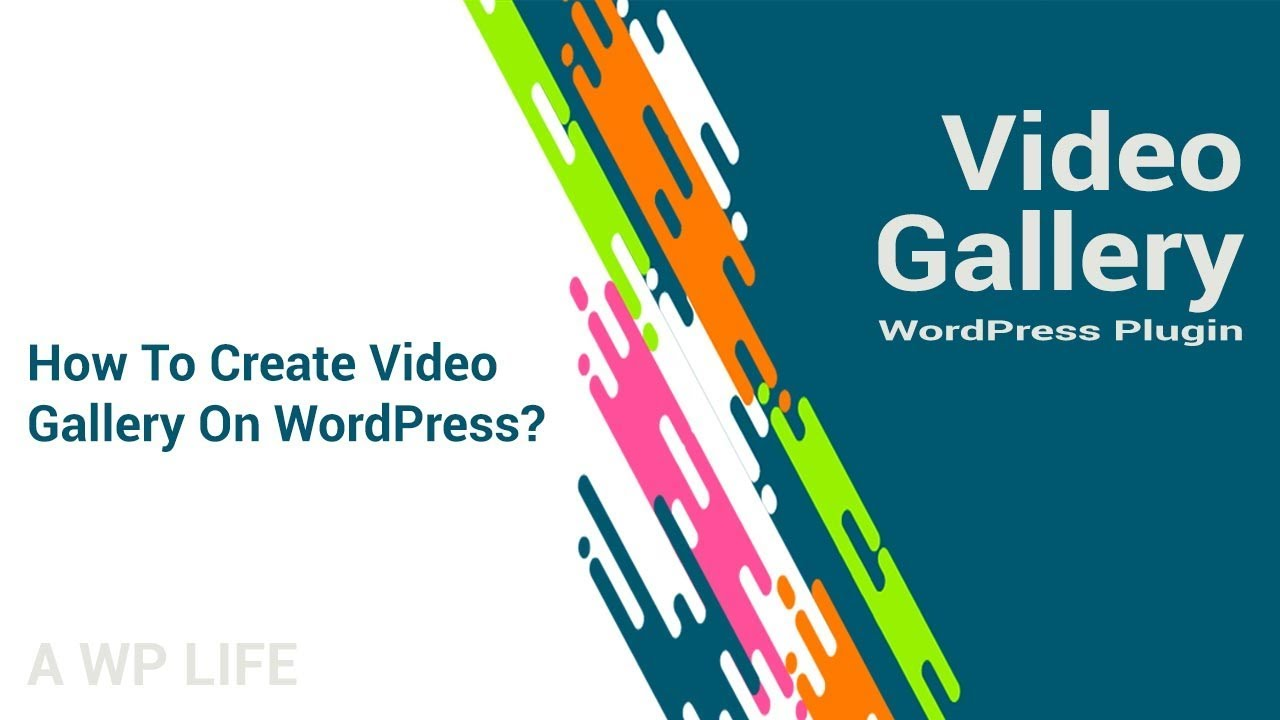 Video Gallery Wordpress Plugin - How To Create Video Gallery On WordPress