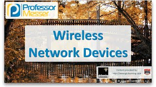 Wireless Network Devices - CompTIA Network+ N10-006 - 2.7