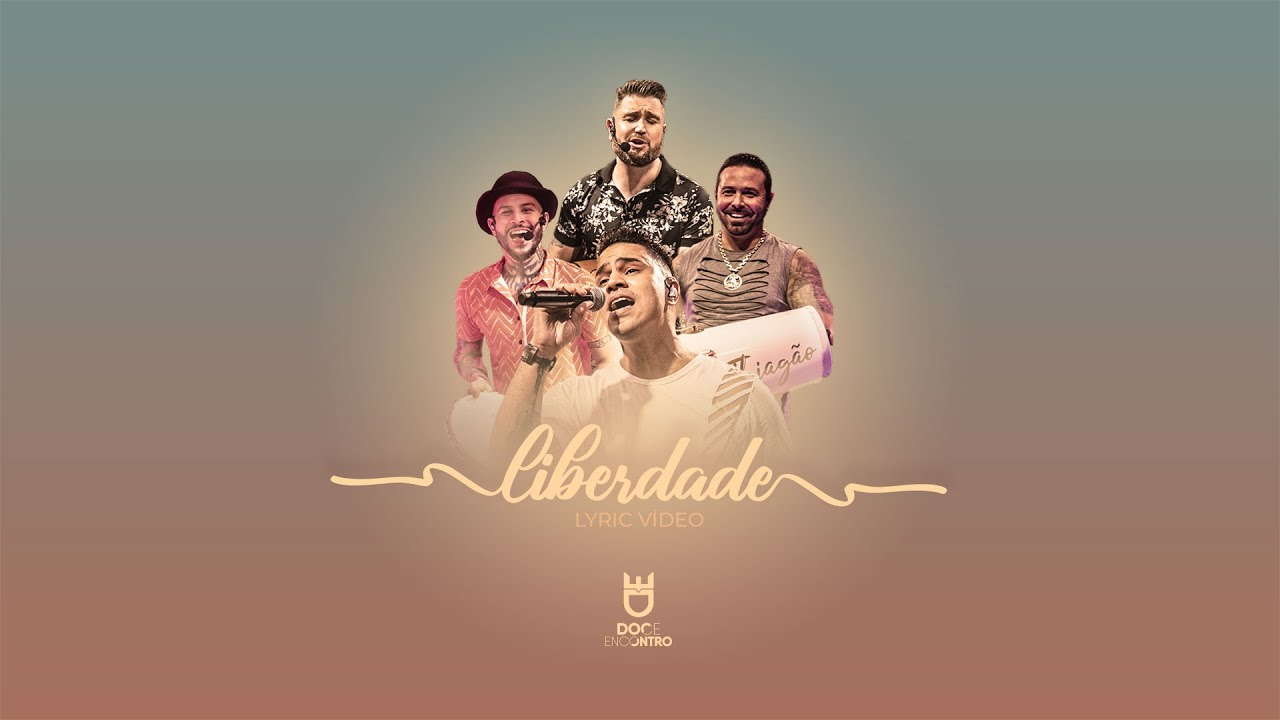 Doce Encontro - Liberdade (lyric video)