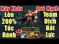 Gcaothu Elsu bắn siêu nhanh như máy khâu khi lên 200% tốc đánh - Team địch bất lực vì quá mạnh