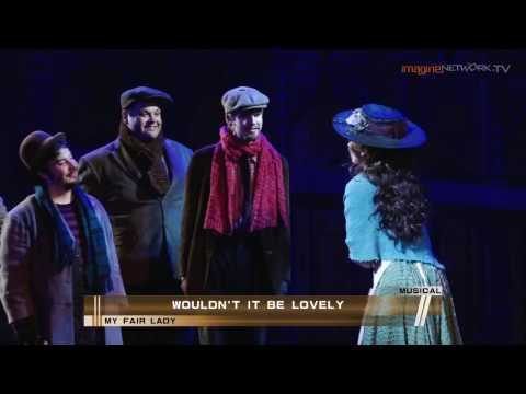 "My Fair Lady (the musical) - ""Wouldn't It Be Lovely?"""