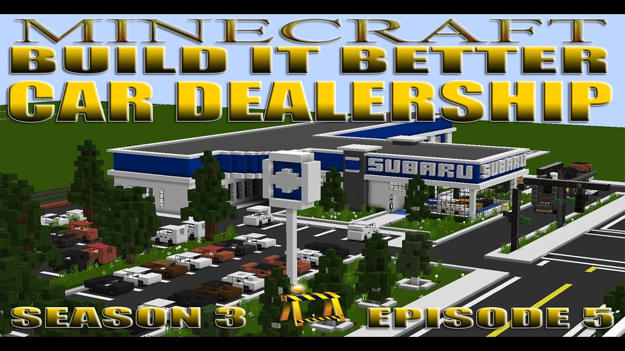 Minecraft Car Dealership Build It Better S3ep5 Youtube
