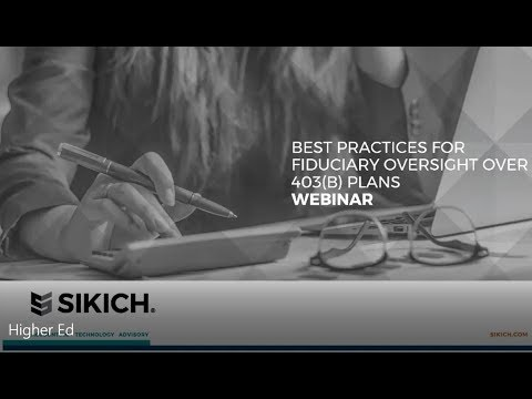Best Practices for Fiduciary Oversight Over 403(B) Plans - Higher Education | Sikich LLP