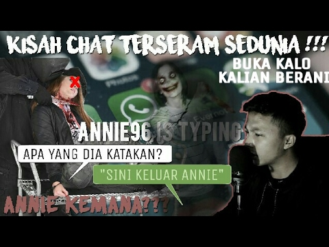 BACA CHAT HISTORY TERSERAM SEDUNIA | Annie96 is typing...   ( Indonesia )