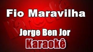 Fio Maravilha - Jorge Ben Jor - Karaoke