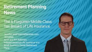 Retirement Planning News  The 6 Forgotten Middle Class Tax Breaks of Life Insurance