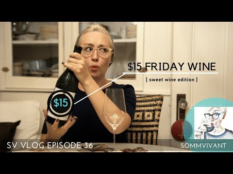 SWEET WINE FOR BEGINNERS - $15 FRIDAY :  MOSCATO D'ASTI - SV VLOG, Ep. 36
