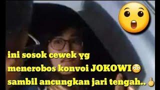 Download Video Ini lah sosok cewek yg acungkan jari tengah pada konvoi presiden JOKOWI MP3 3GP MP4