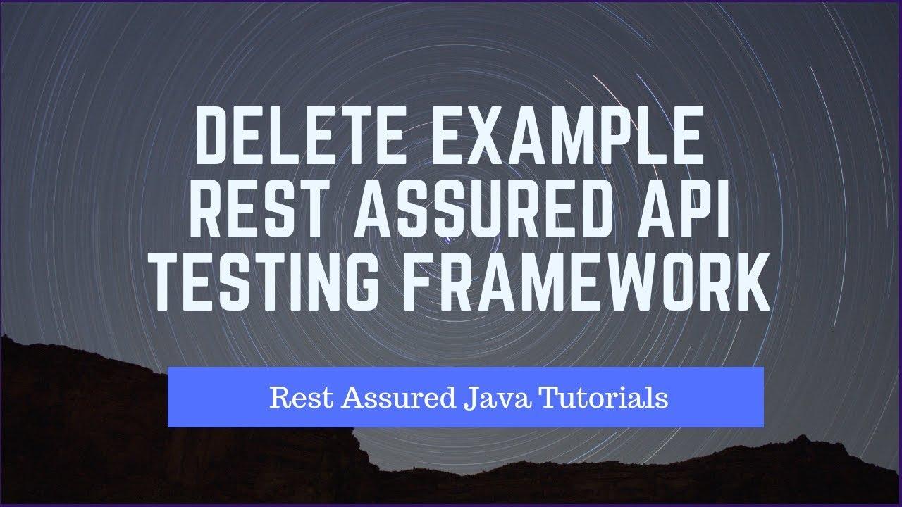 Rest Assured Automation Framework - Delete Example