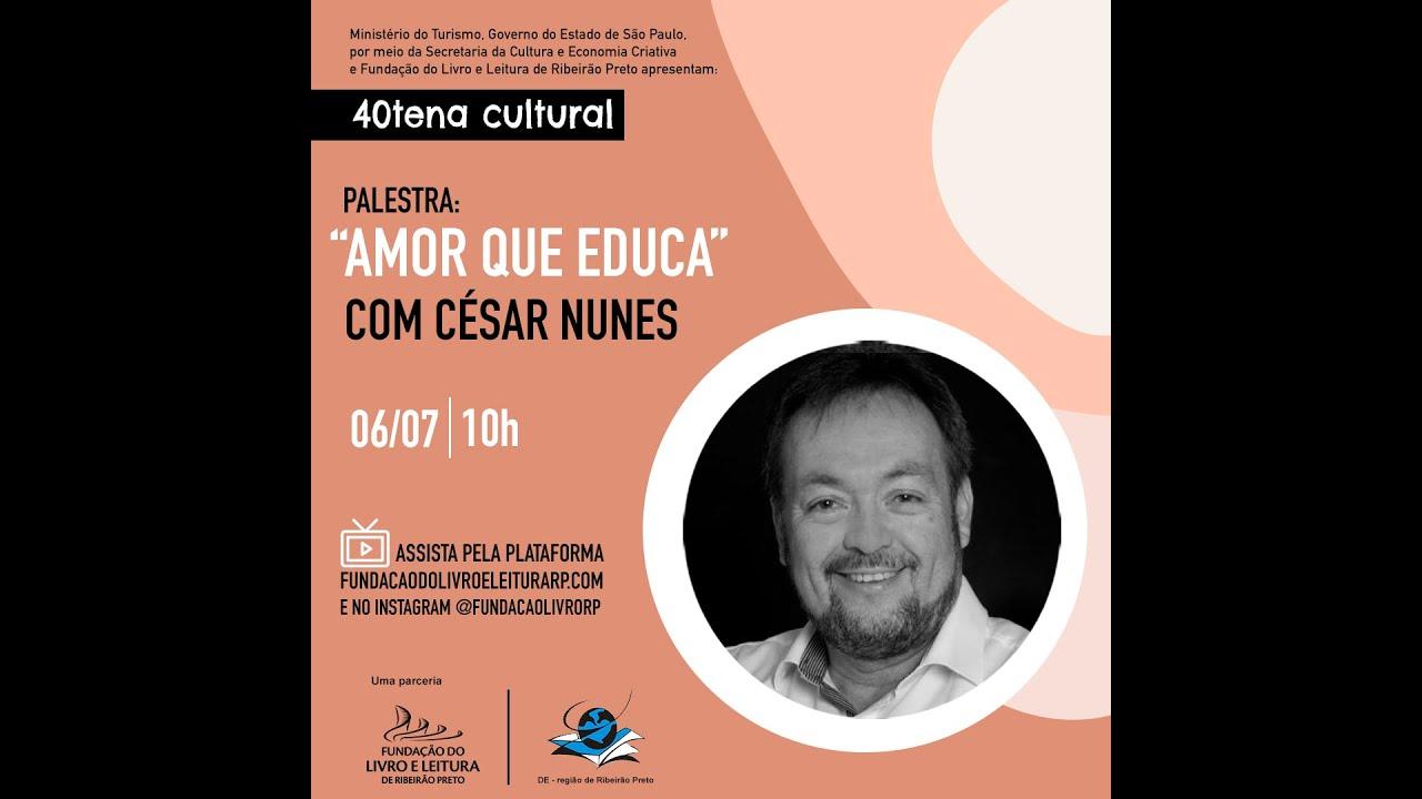 """""""Tem prevalecido muito mais 'a ordem educa' do que 'o amor educa'"""", disse César Nunes na 40tena"""