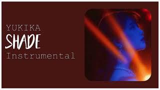 YUKIKA - Shade [Instrumental]