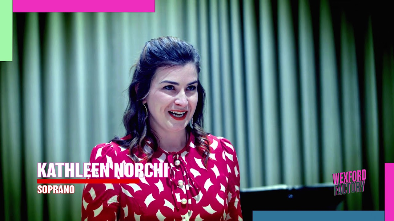 WEXFORD FACTORY: Kathleen Norchi. soprano