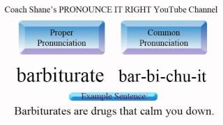 How to pronounce BARBITURATE - American Pronunciation for ESL Stud