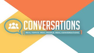Conversations: How To Overcome Worry