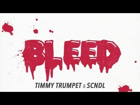 Timmy Trumpet & SCNDL - Bleed (Original Mix) from YouTube · Duration:  4 minutes 50 seconds