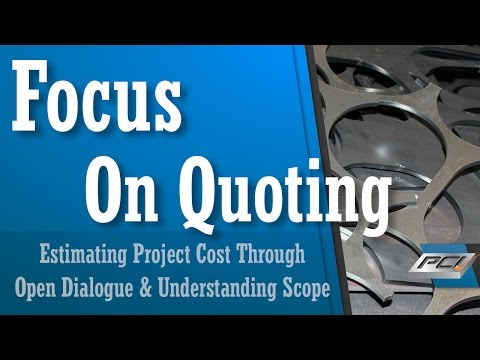 Quoting - Estimating Project Cost by Understanding, Anticipating, and Meeting Customer Needs