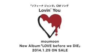 Lovin' You/moumoonの動画