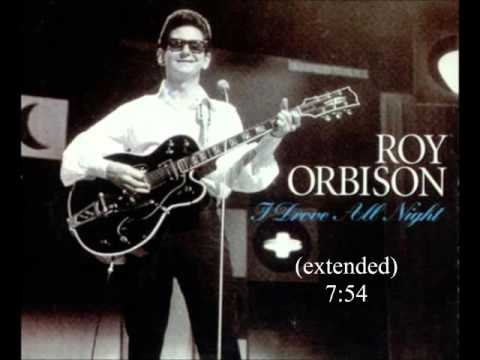 I drove all Night (extended) - Roy Orbison