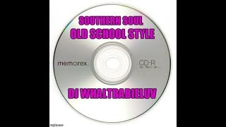 "*Southern Soul / Soul Blues Ballads / R&B Mix 2015 - ""Old School Style"" (Dj Whaltbabieluv) - CD #12"
