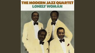 Provided to YouTube by Rhino Atlantic Trieste · The Modern Jazz Quartet Lonely Woman ℗ 1962 Atlantic Recording Corporation for the United States and WEA ...