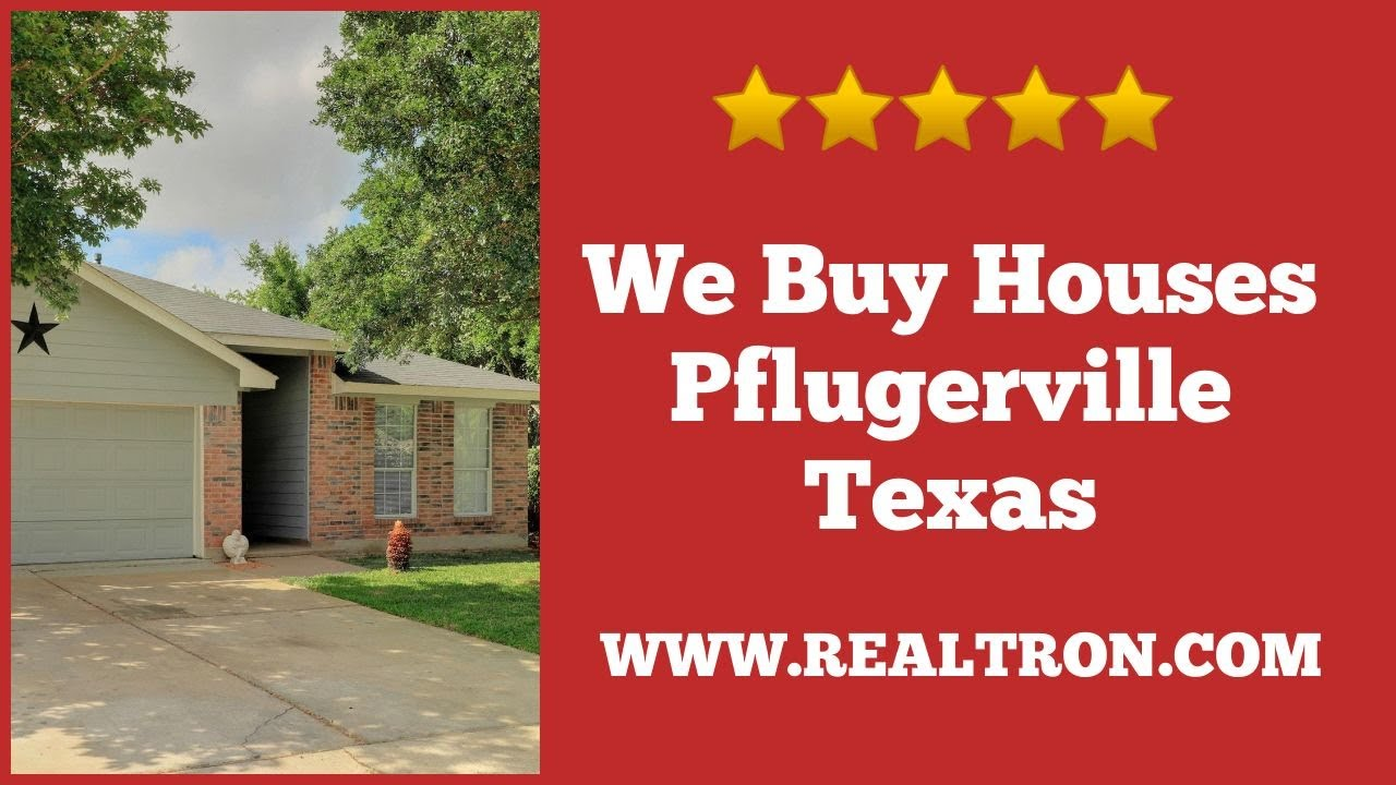 We Buy Houses Pflugerville Texas - Realtron