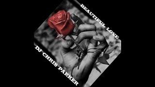 DJ Chris Parker Beautiful Love Official Audio 2016