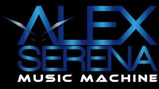Alex Serena - Music Machine (Radio Edit)